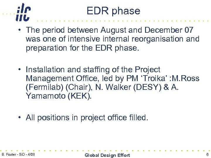 EDR phase • The period between August and December 07 was one of intensive