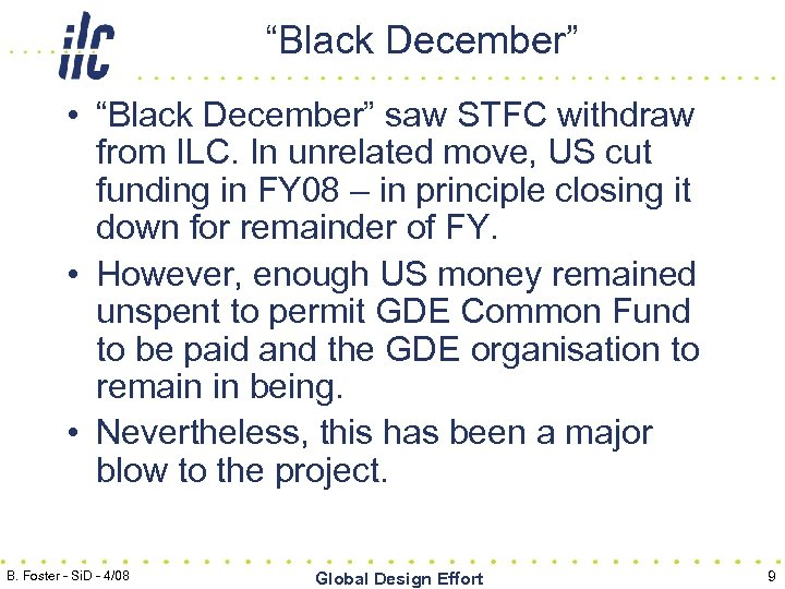 """Black December"" • ""Black December"" saw STFC withdraw from ILC. In unrelated move, US"