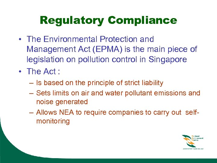 Regulatory Compliance • The Environmental Protection and Management Act (EPMA) is the main piece
