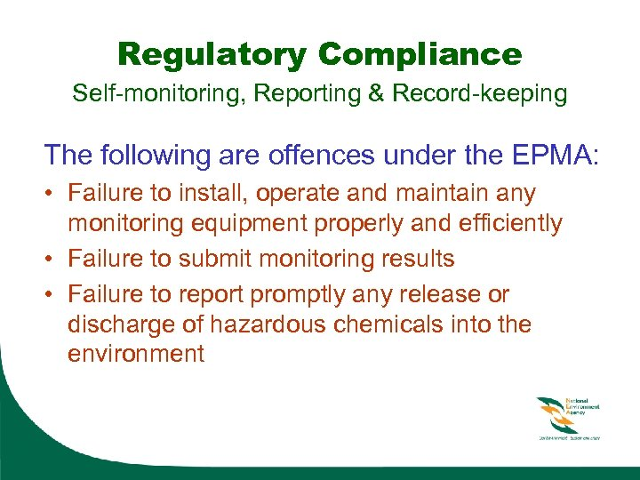 Regulatory Compliance Self-monitoring, Reporting & Record-keeping The following are offences under the EPMA: •