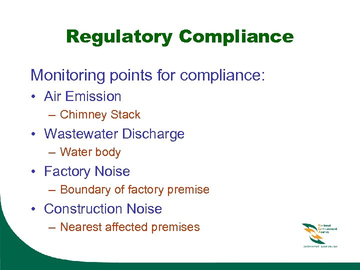 Regulatory Compliance Monitoring points for compliance: • Air Emission – Chimney Stack • Wastewater