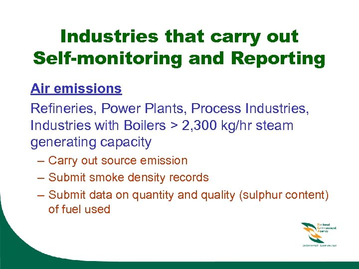 Industries that carry out Self-monitoring and Reporting Air emissions Refineries, Power Plants, Process Industries,