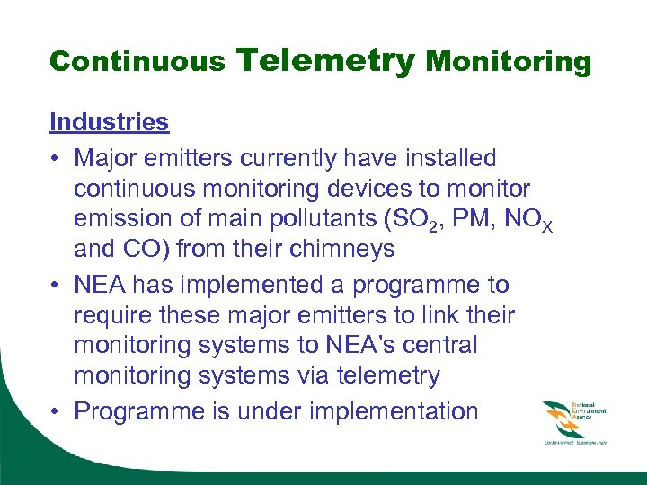 Continuous Telemetry Monitoring Industries • Major emitters currently have installed continuous monitoring devices to
