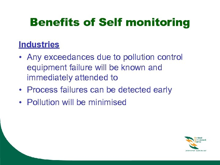 Benefits of Self monitoring Industries • Any exceedances due to pollution control equipment failure