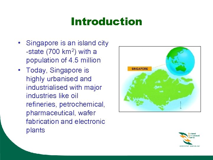 Introduction • Singapore is an island city -state (700 km 2) with a population