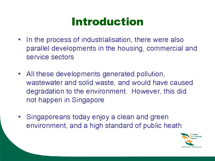 Introduction • In the process of industrialisation, there were also parallel developments in the