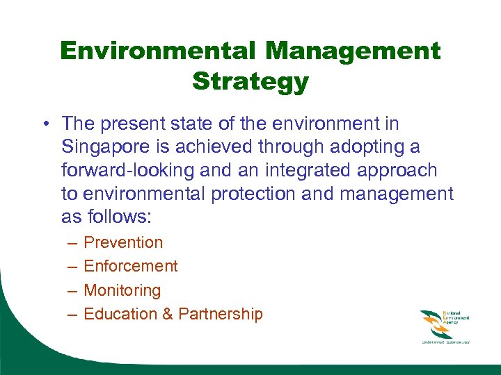 Environmental Management Strategy • The present state of the environment in Singapore is achieved