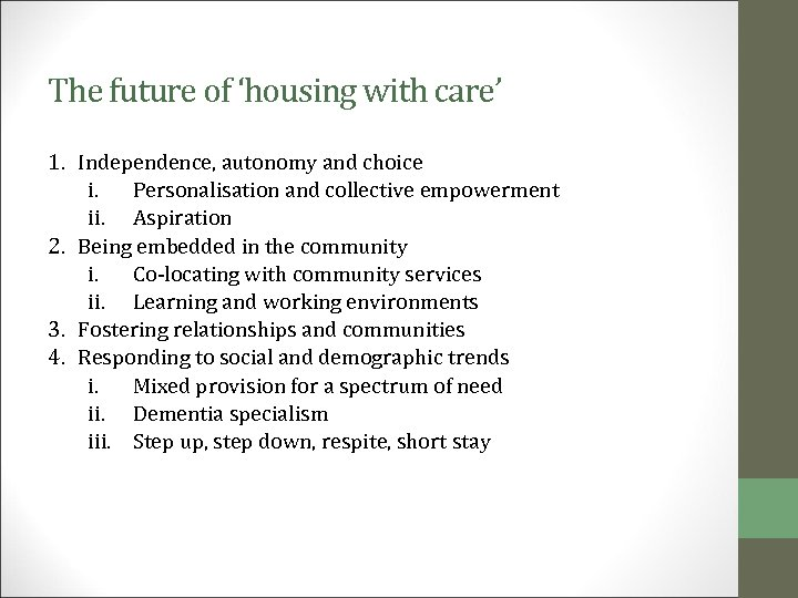 The future of 'housing with care' 1. Independence, autonomy and choice i. Personalisation and