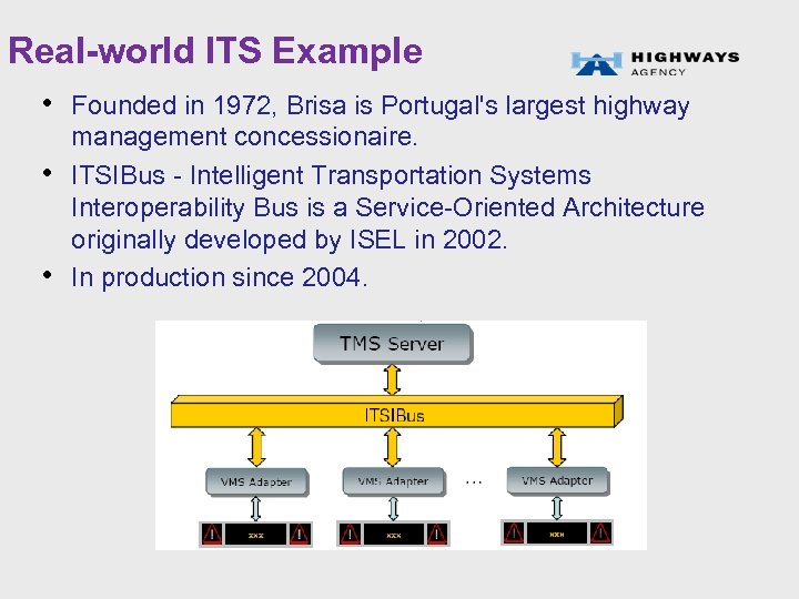 Real-world ITS Example • Founded in 1972, Brisa is Portugal's largest highway • •
