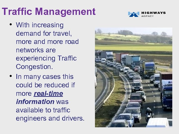 Traffic Management • With increasing • demand for travel, more and more road networks
