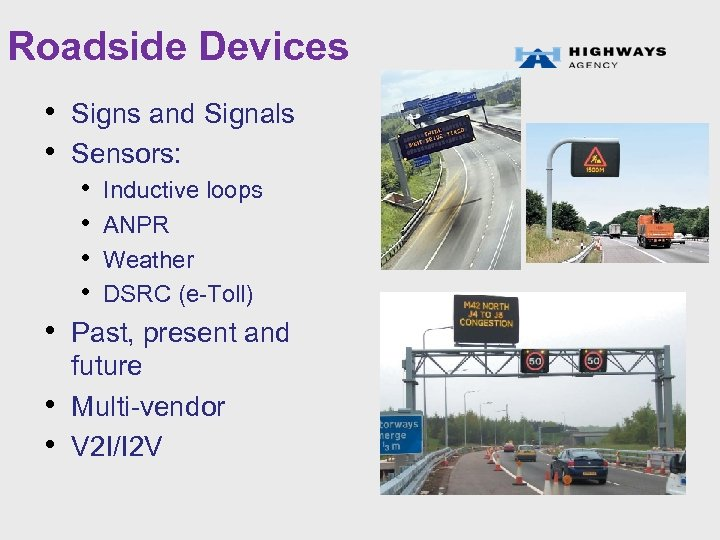 Roadside Devices • Signs and Signals • Sensors: • Inductive loops • ANPR •
