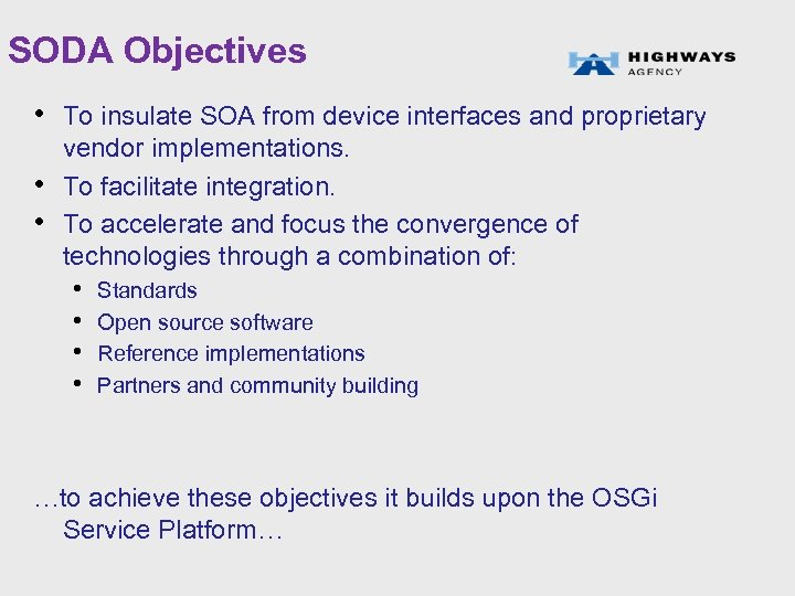 SODA Objectives • To insulate SOA from device interfaces and proprietary • • vendor