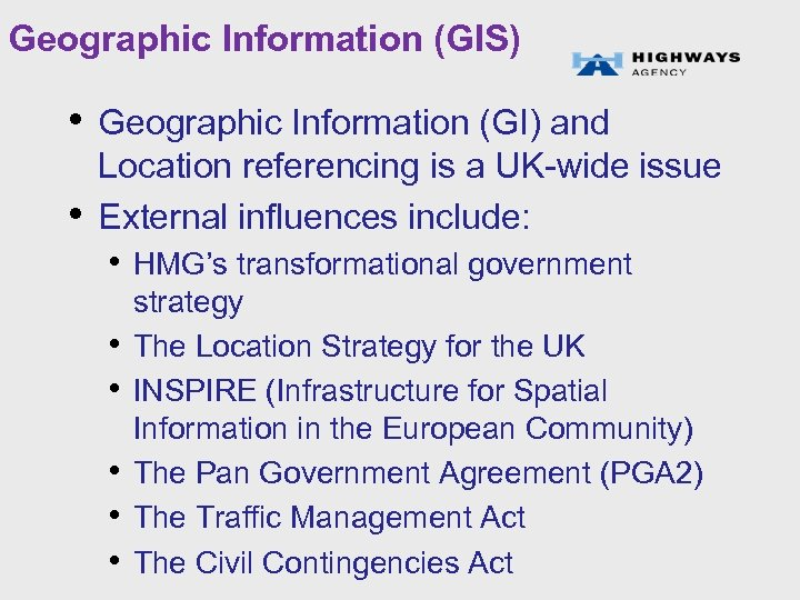 Geographic Information (GIS) • Geographic Information (GI) and • Location referencing is a UK-wide