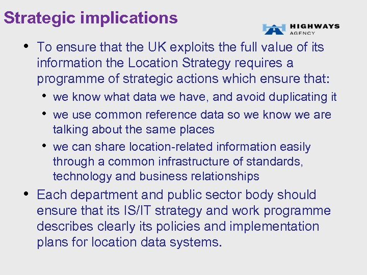 Strategic implications • To ensure that the UK exploits the full value of its