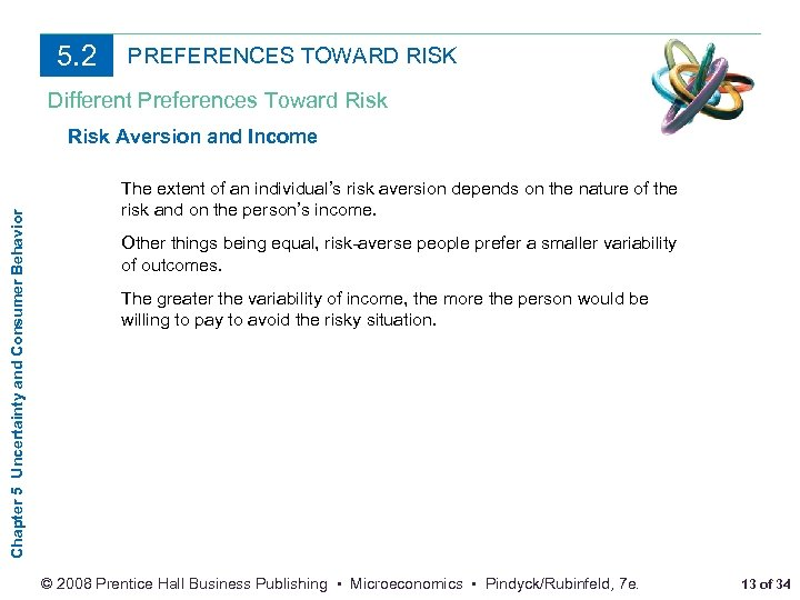 5. 2 PREFERENCES TOWARD RISK Different Preferences Toward Risk Chapter 5 Uncertainty and Consumer