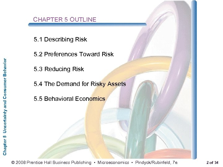 CHAPTER 5 OUTLINE 5. 1 Describing Risk Chapter 5 Uncertainty and Consumer Behavior 5.