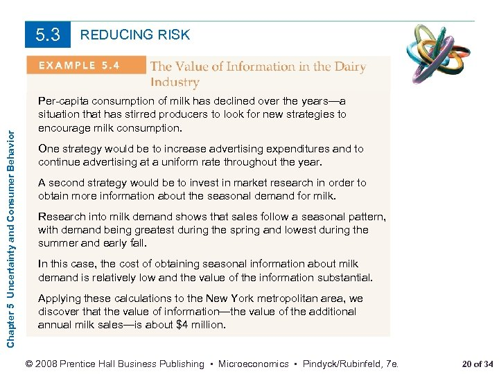 Chapter 5 Uncertainty and Consumer Behavior 5. 3 REDUCING RISK Per-capita consumption of milk