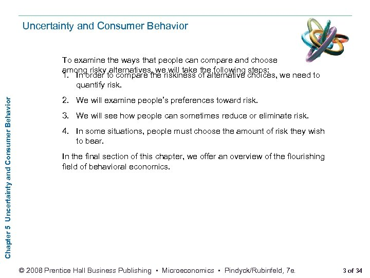 Uncertainty and Consumer Behavior Chapter 5 Uncertainty and Consumer Behavior To examine the ways