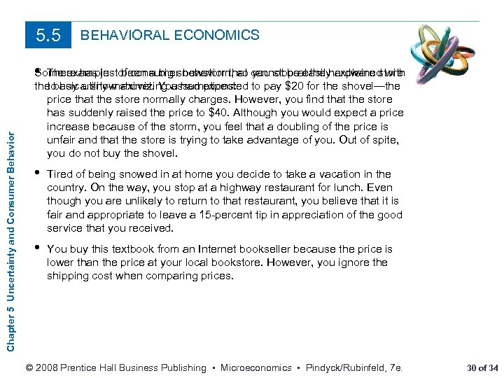 Chapter 5 Uncertainty and Consumer Behavior 5. 5 BEHAVIORAL ECONOMICS Some examples been a