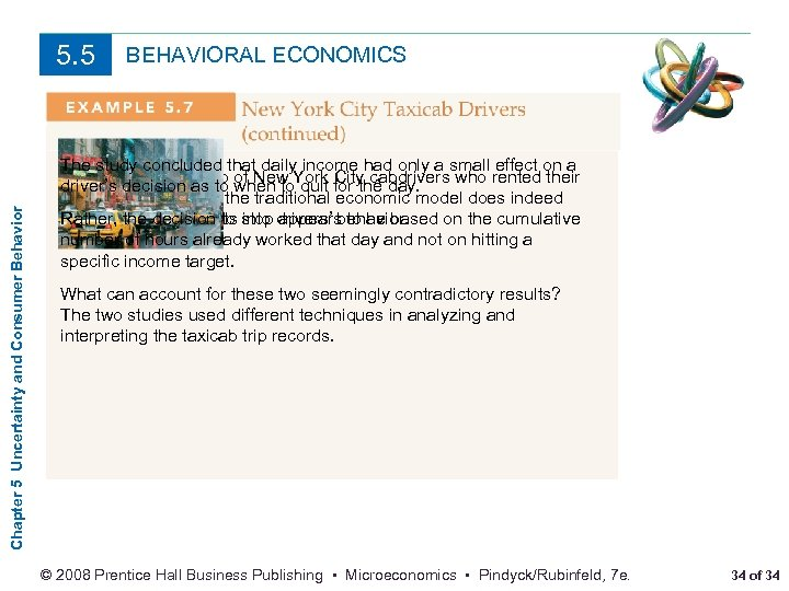 Chapter 5 Uncertainty and Consumer Behavior 5. 5 BEHAVIORAL ECONOMICS The study concluded that