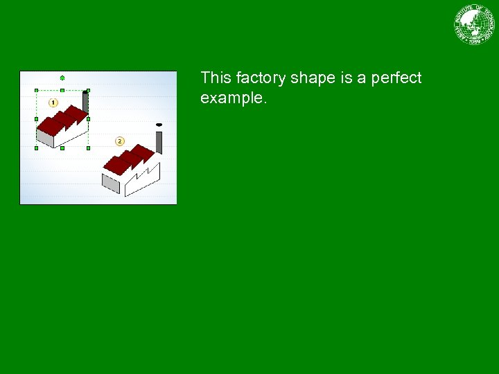 This factory shape is a perfect example.