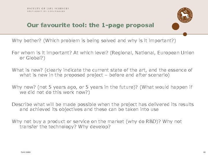 Our favourite tool: the 1 -page proposal Why bother? (Which problem is being solved