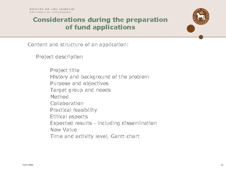 Considerations during the preparation of fund applications Content and structure of an application: Project