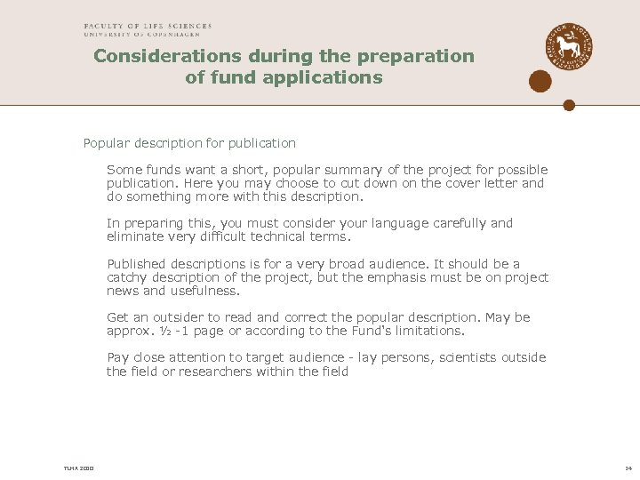 Considerations during the preparation of fund applications Popular description for publication Some funds want