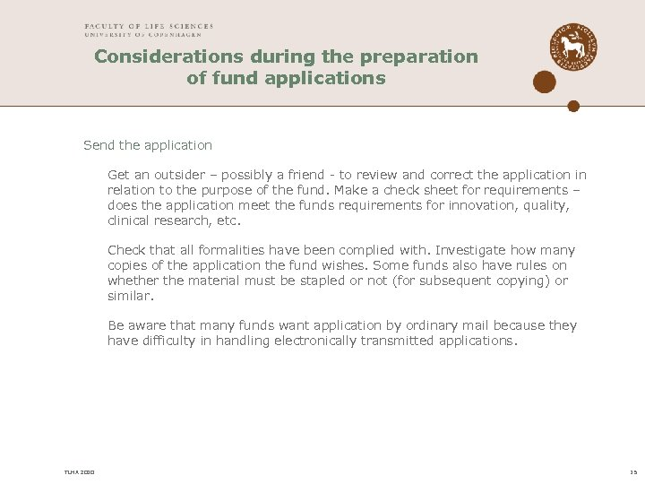 Considerations during the preparation of fund applications Send the application Get an outsider –