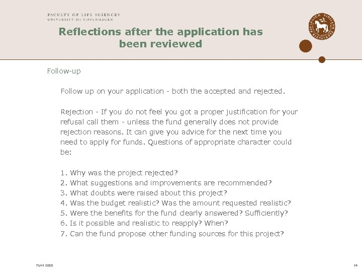 Reflections after the application has been reviewed Follow-up Follow up on your application -