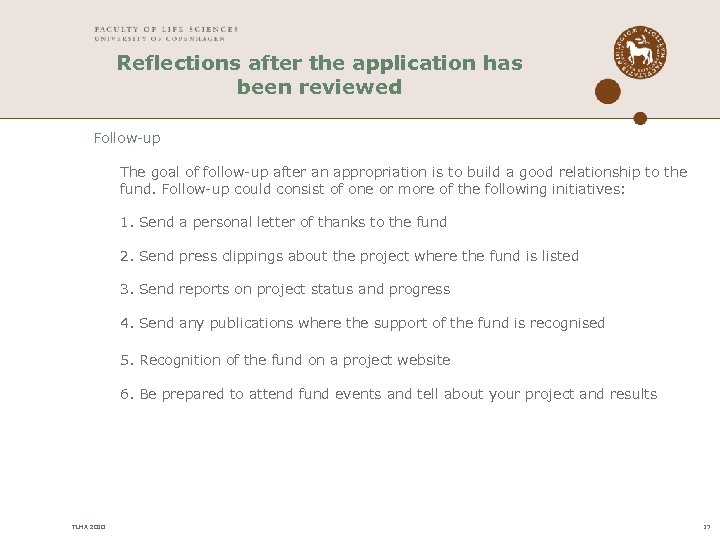 Reflections after the application has been reviewed Follow-up The goal of follow-up after an