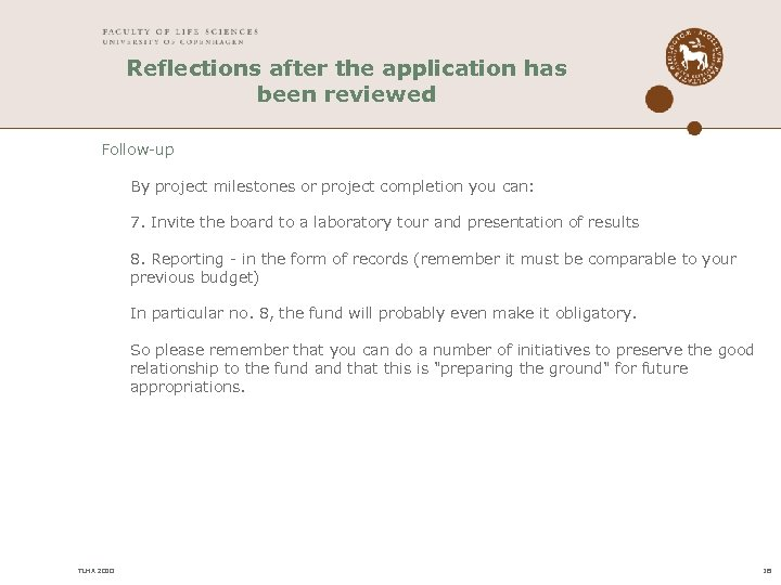 Reflections after the application has been reviewed Follow-up By project milestones or project completion