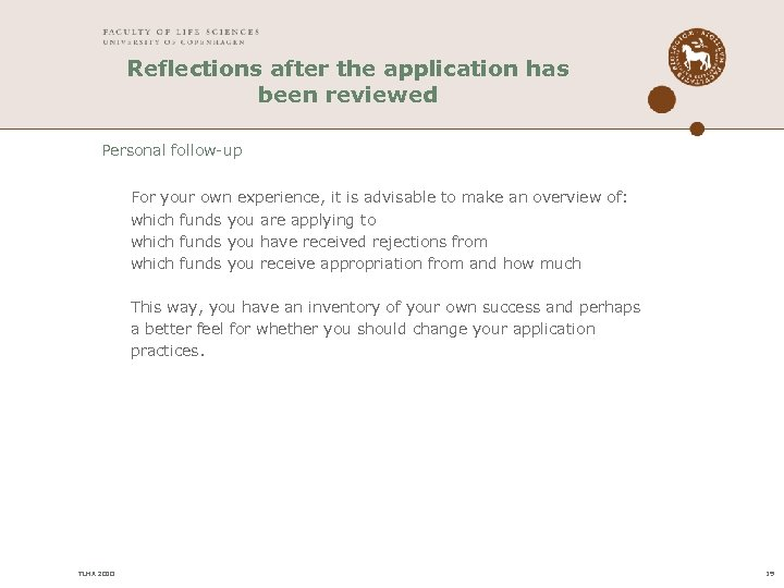 Reflections after the application has been reviewed Personal follow-up For your own experience, it