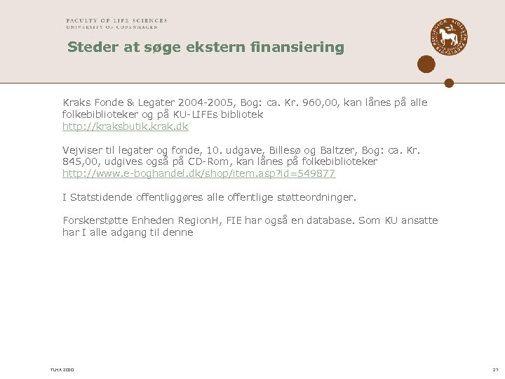 Steder at søge ekstern finansiering Kraks Fonde & Legater 2004 -2005, Bog: ca. Kr.