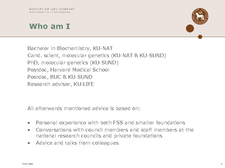 Who am I Bachelor in Biochemistry, KU-NAT Cand. scient, molecular genetics (KU-NAT & KU-SUND)