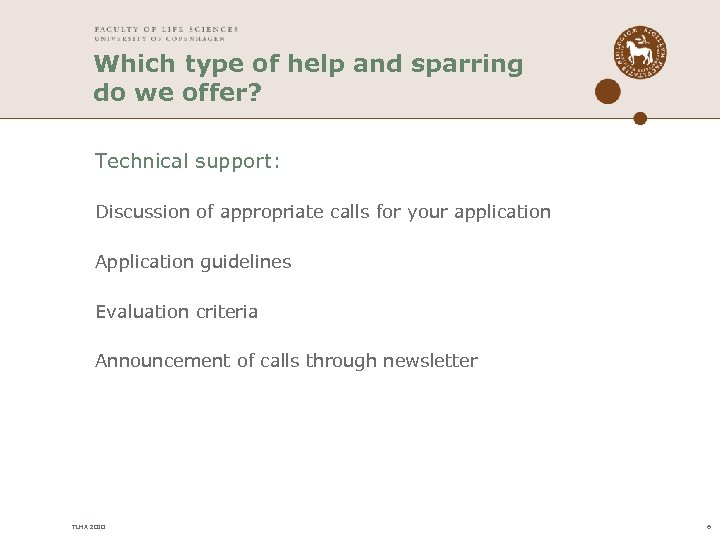 Which type of help and sparring do we offer? Technical support: Discussion of appropriate
