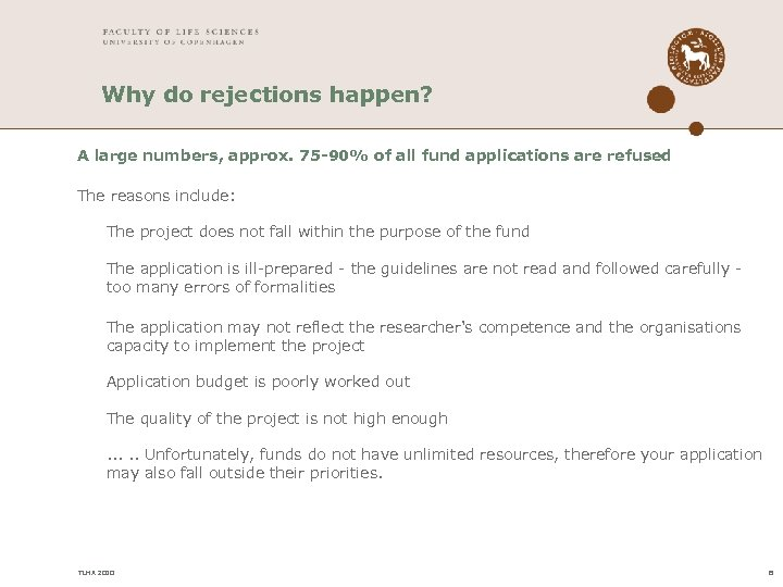 Why do rejections happen? A large numbers, approx. 75 -90% of all fund applications