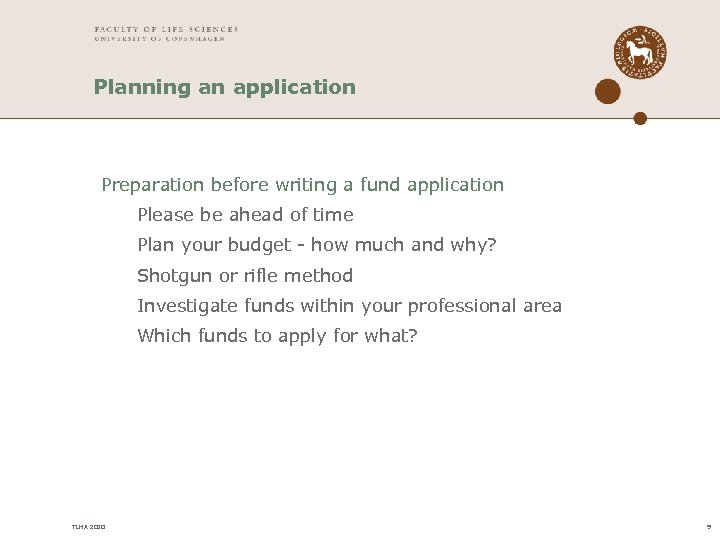 Planning an application Preparation before writing a fund application Please be ahead of time