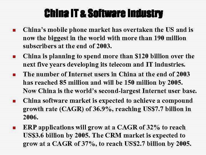 China IT & Software Industry n n n China's mobile phone market has overtaken