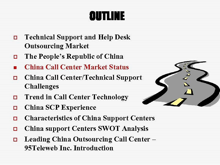 OUTLINE p p n o o o Technical Support and Help Desk Outsourcing Market
