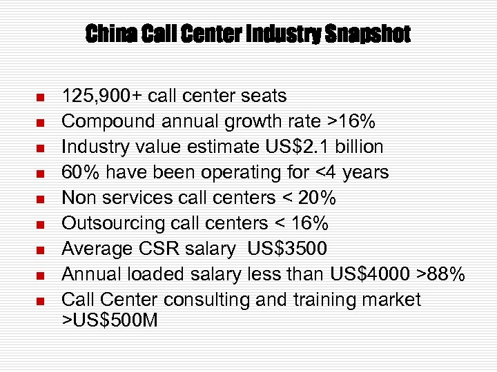 China Call Center Industry Snapshot n n n n n 125, 900+ call center