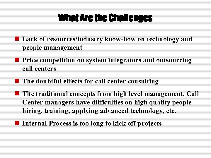What Are the Challenges n Lack of resources/industry know-how on technology and people management