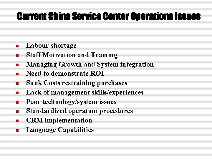 Current China Service Center Operations Issues n n n n n Labour shortage Staff