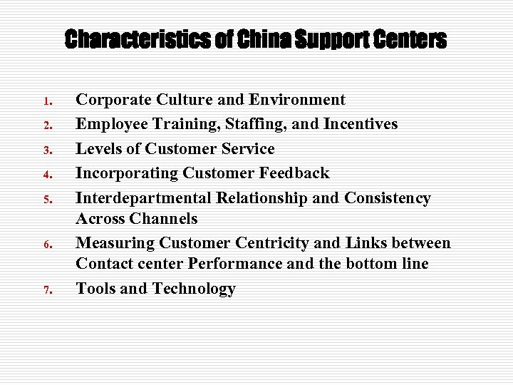 Characteristics of China Support Centers 1. 2. 3. 4. 5. 6. 7. Corporate Culture