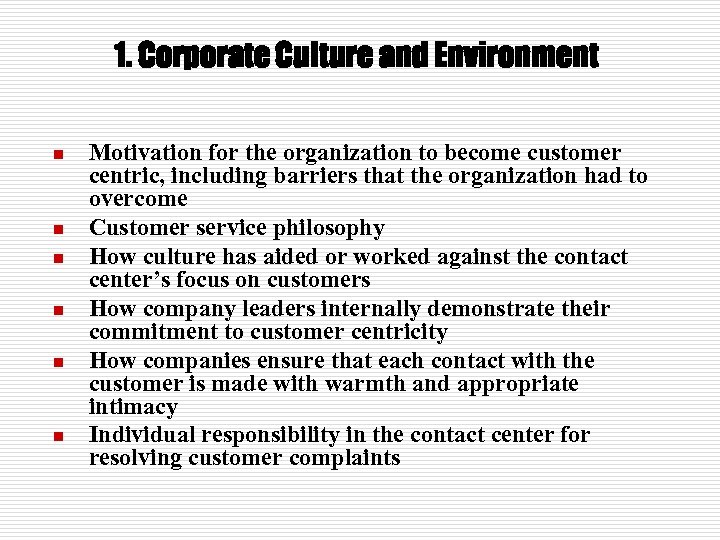 1. Corporate Culture and Environment n n n Motivation for the organization to become