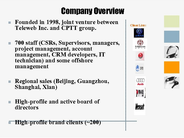 Company Overview n Founded in 1998, joint venture between Teleweb Inc. and CPTT group.