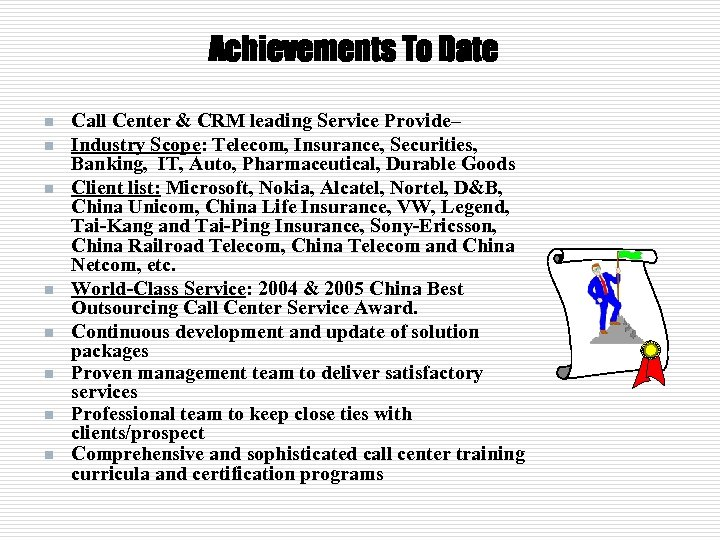 Achievements To Date n n n n Call Center & CRM leading Service Provide–