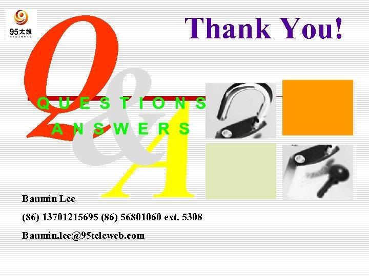 Q & A Thank You! Q U E S T I O N S
