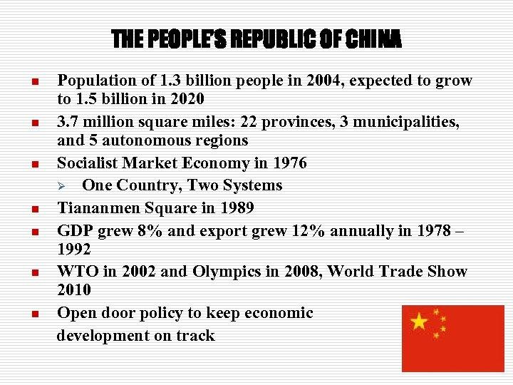 THE PEOPLE'S REPUBLIC OF CHINA n n n n Population of 1. 3 billion