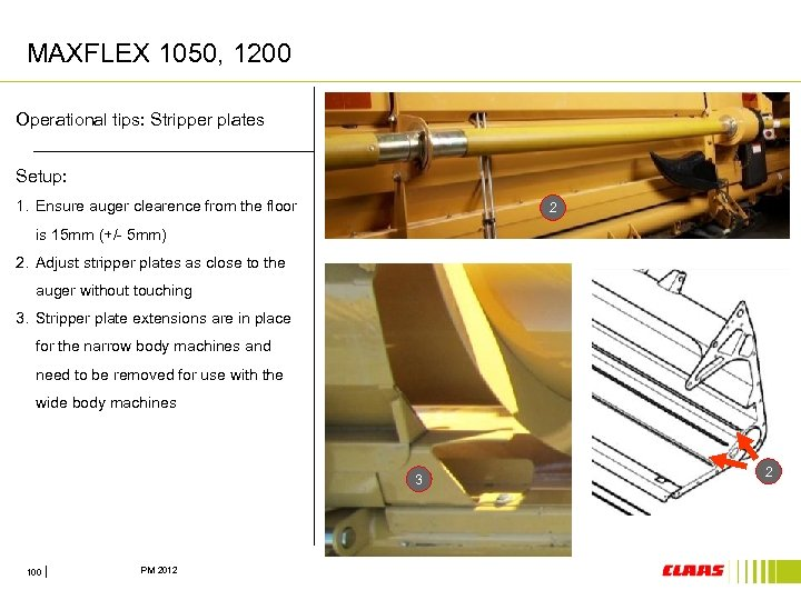 MAXFLEX 1050, 1200 Operational tips: Stripper plates Setup: 1. Ensure auger clearence from the